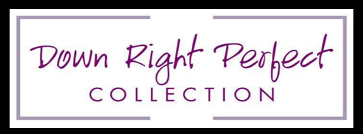 The Down Right Perfect Collection